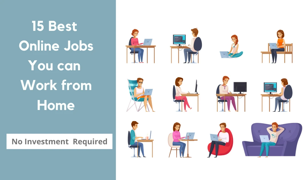 15 Best Online Jobs from Home – No Investment (Trending in 2021)