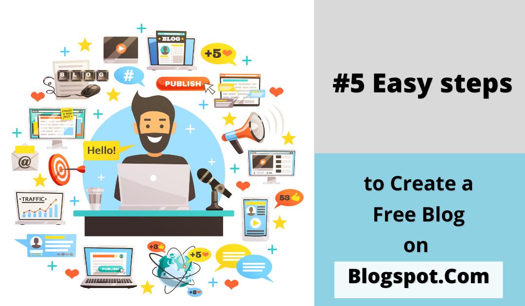 5 Easy steps to Create A Free Blog On Blogspot.Com
