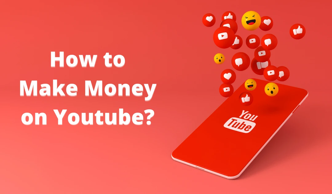 7 Easy Steps On How To Make Money On YouTube