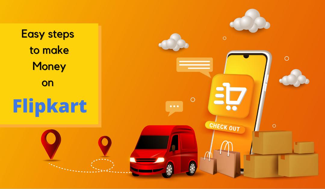 Easy steps to make money on Flipkart.com