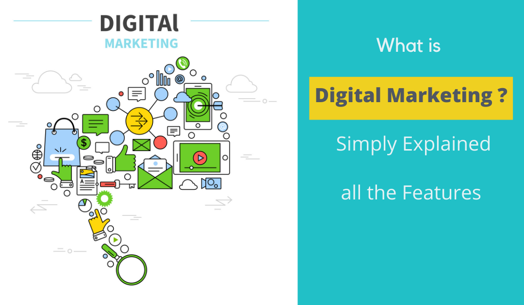 What is Digital Marketing ?  - simply explained all the Features
